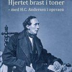 Læsekreds: Vi læser 'Hjertet brast i toner – med H.C. Andersen i operaen' af Henrik Engelbrecht
