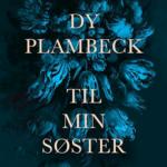 LÆSEKREDS – Vi læser 'Til min søster' af Dy Plambeck